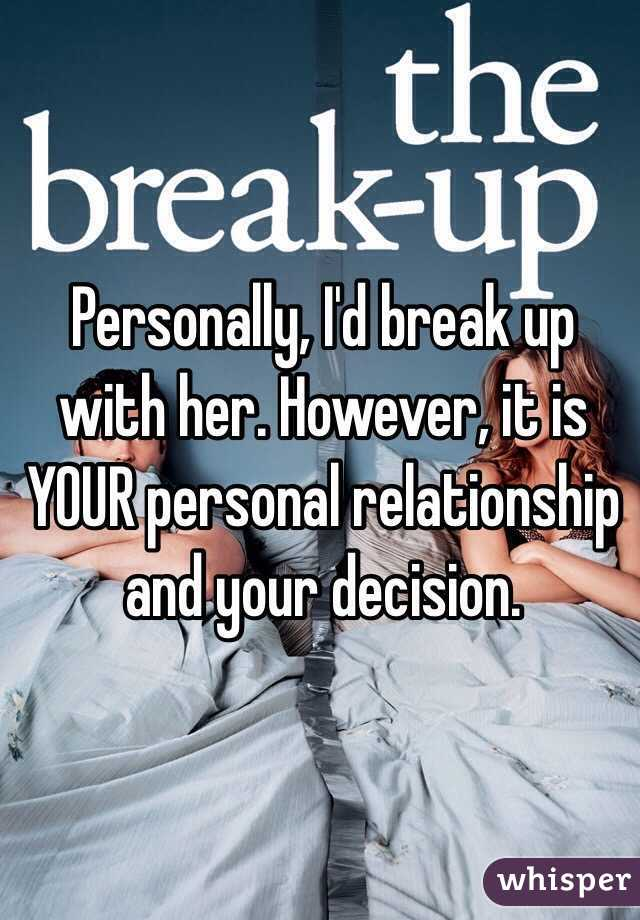 does my girlfriend want me to break up with her