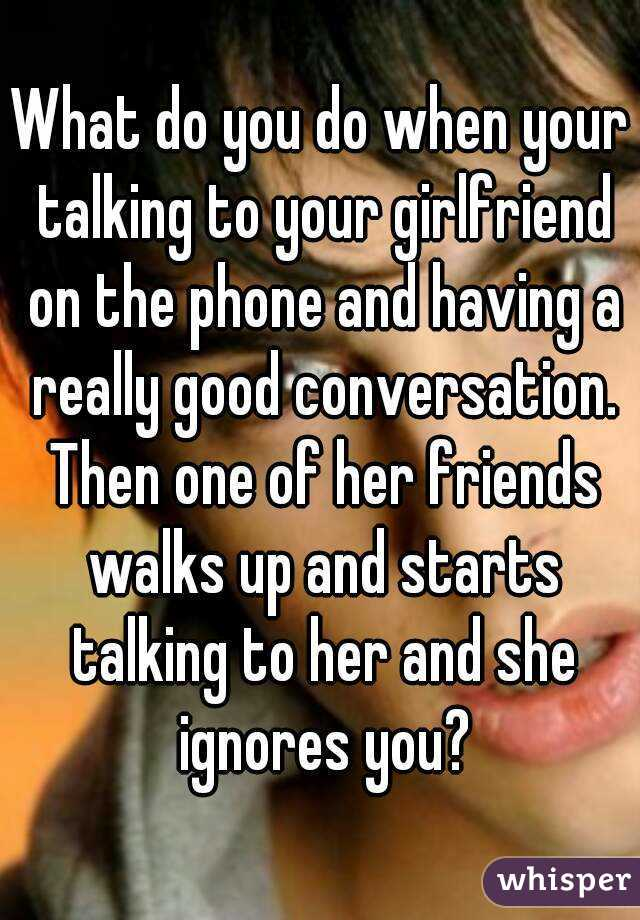 What to do when a girl ignores you