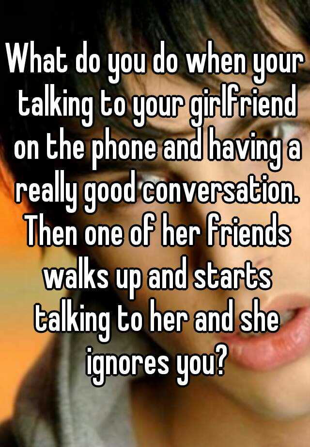 Talking on the phone with your girlfriend