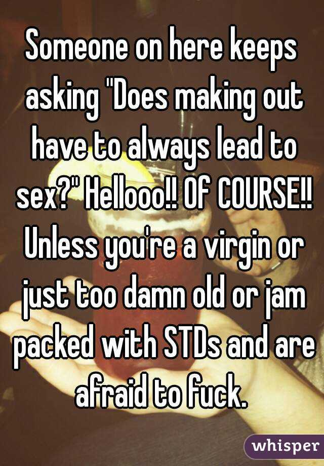 Make out lead to sex