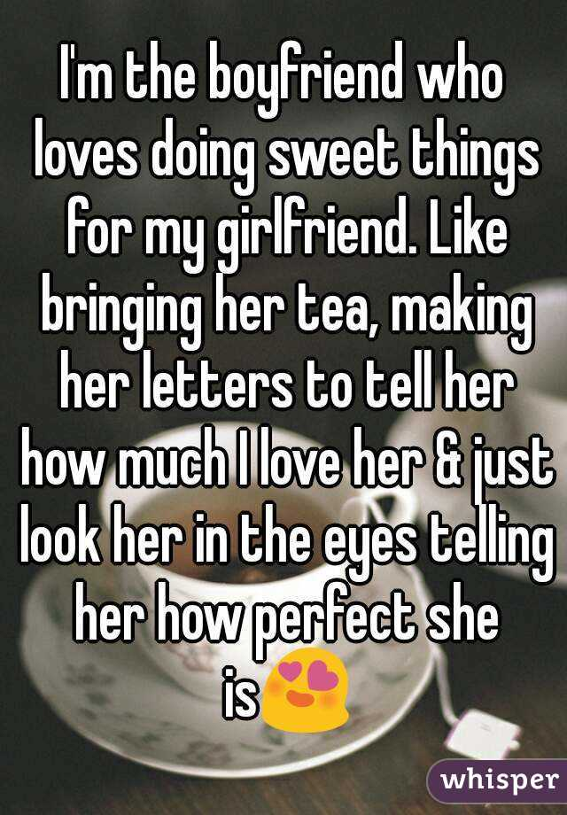 Sweet thing to say to my girlfriend