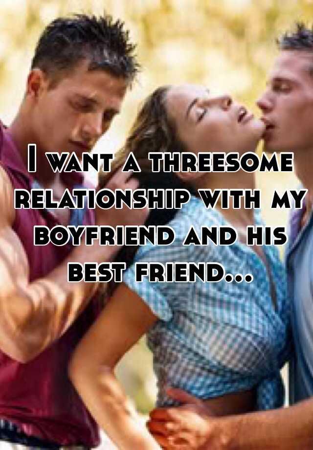 Boyfriend Threesome Want