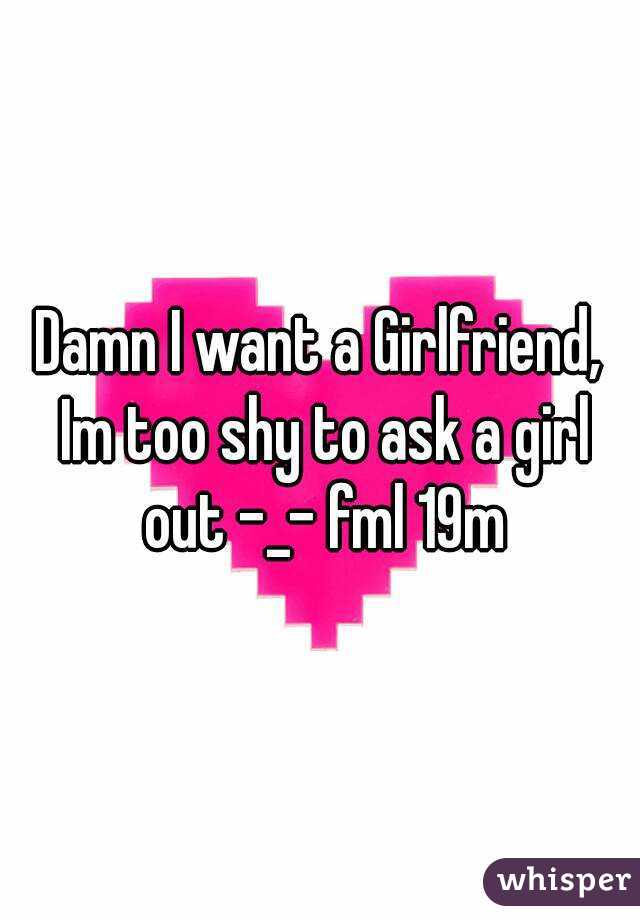 i m too shy to get a girlfriend