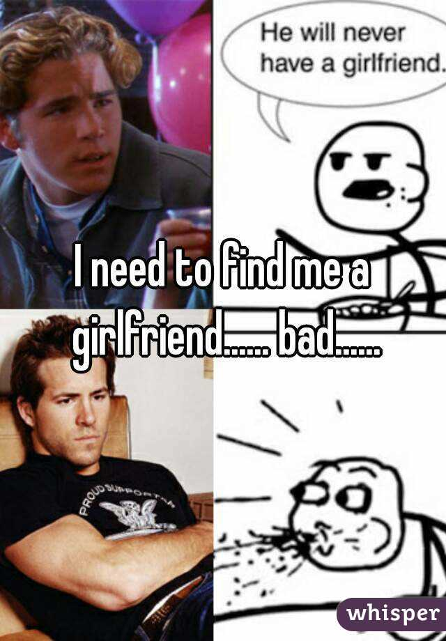 Find me a girlfriend