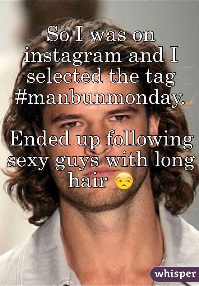 Hot sexy guys long hair me, please