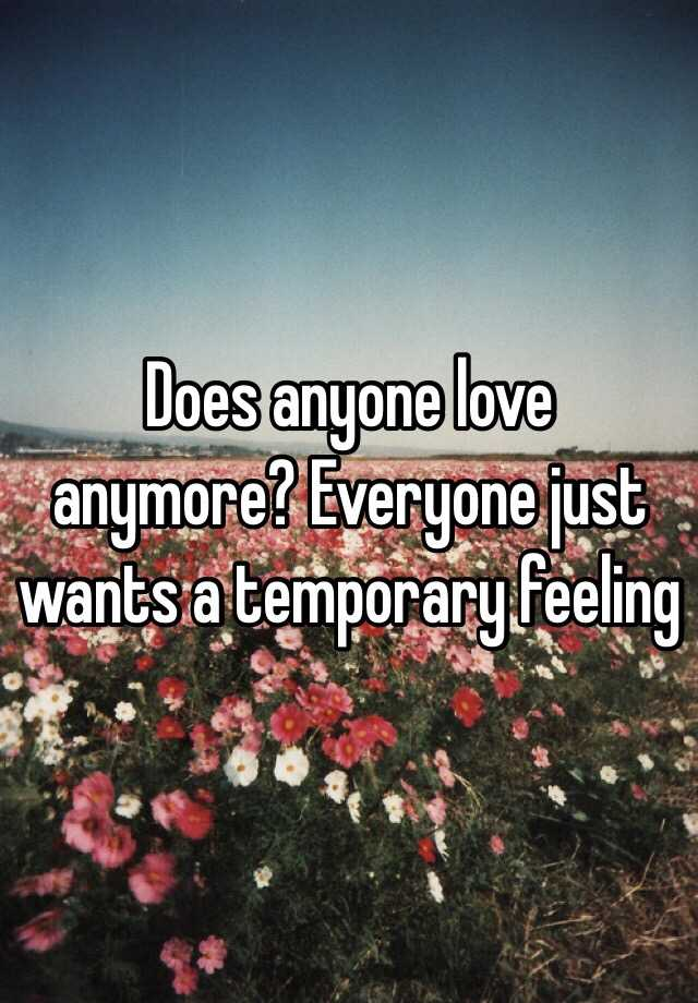 everybody just wants to be loved