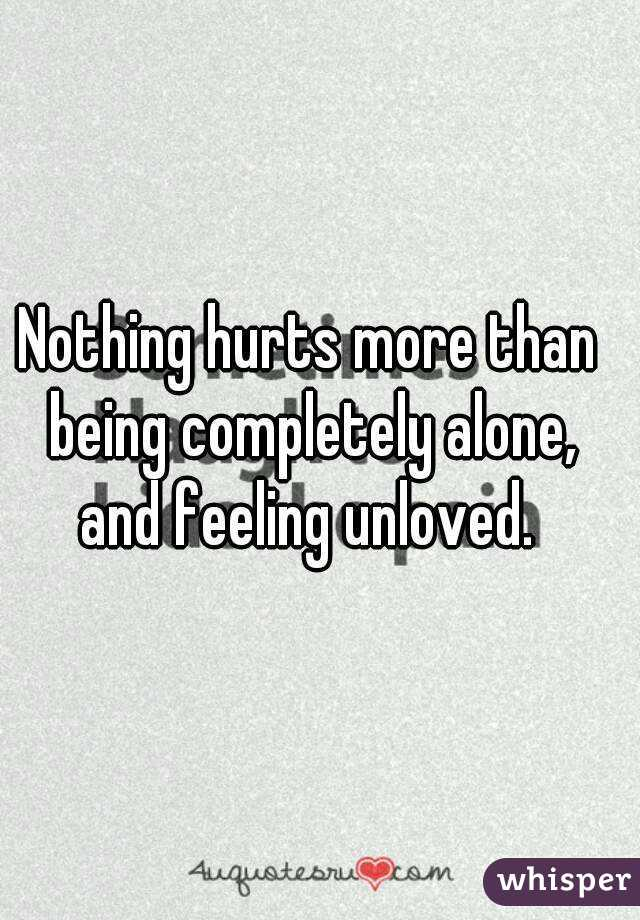 Feeling unloved and alone