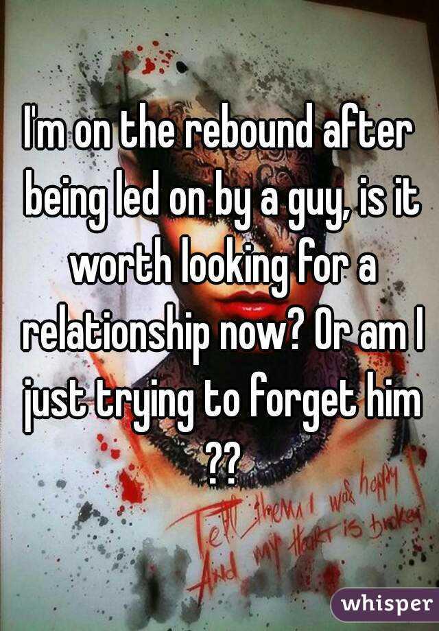 am i just a rebound to him