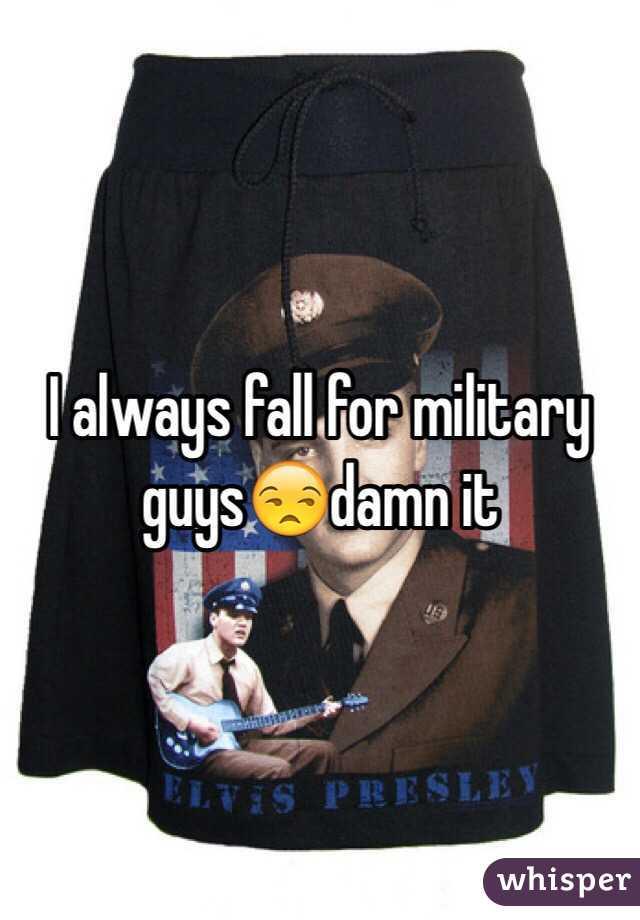 I always fall for military guys😒damn it