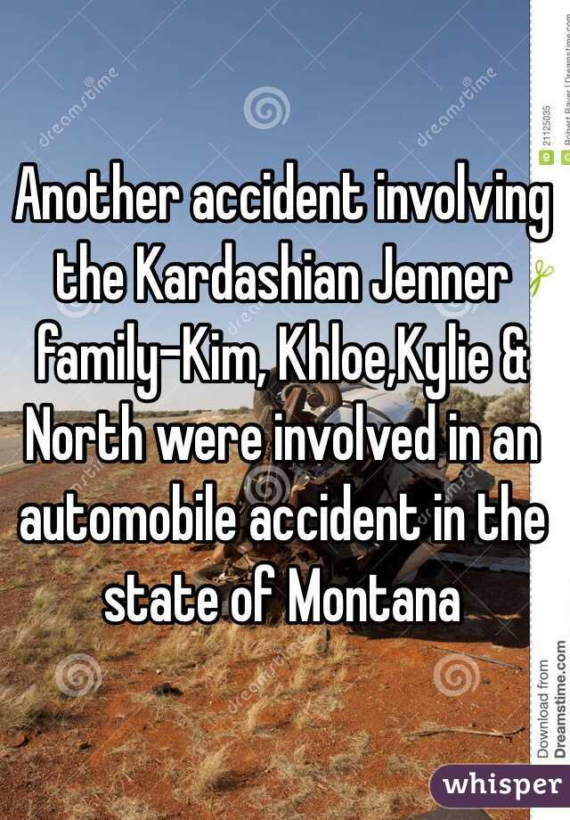 Another accident involving the Kardashian Jenner family-Kim, Khloe,Kylie & North were involved in an automobile accident in the state of Montana