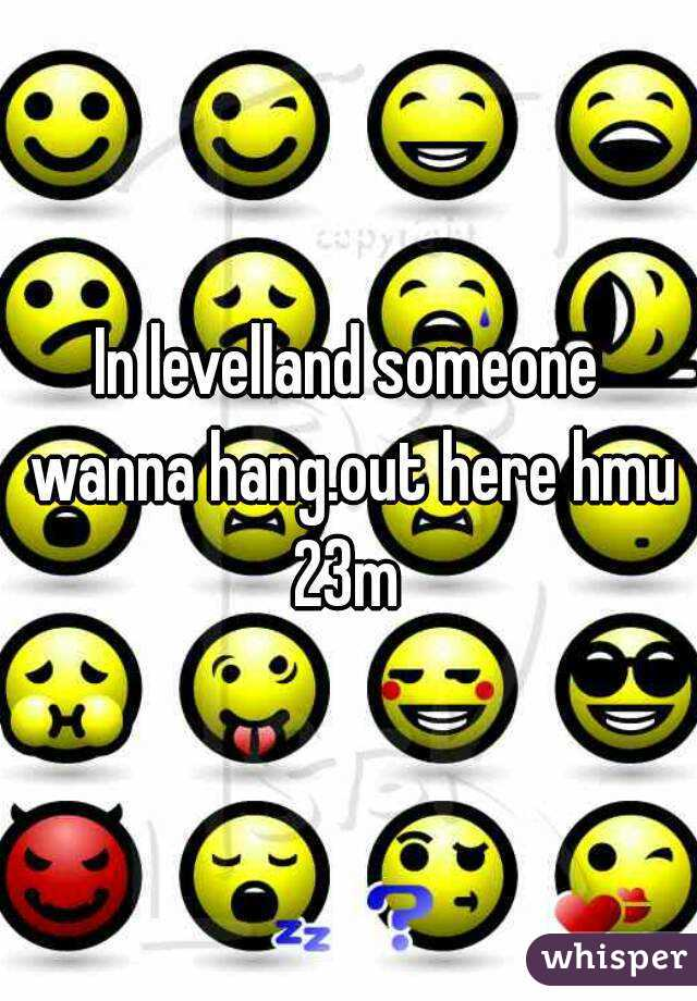 In levelland someone wanna hang.out here hmu 23m