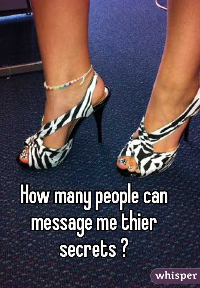 How many people can message me thier secrets ?
