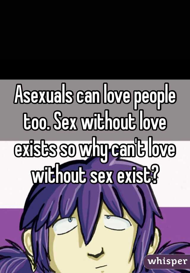Why do people have sex without love