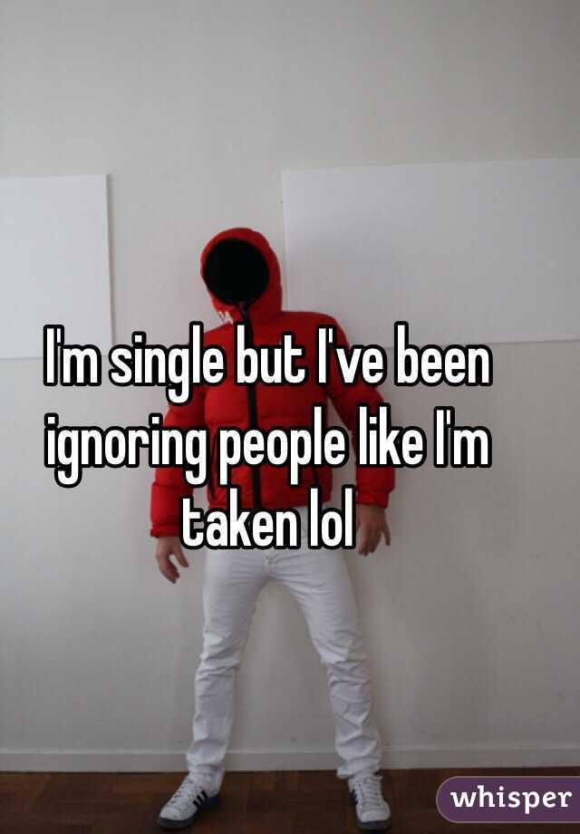 single but i ignore everyone like im taken single tanzkurs trier