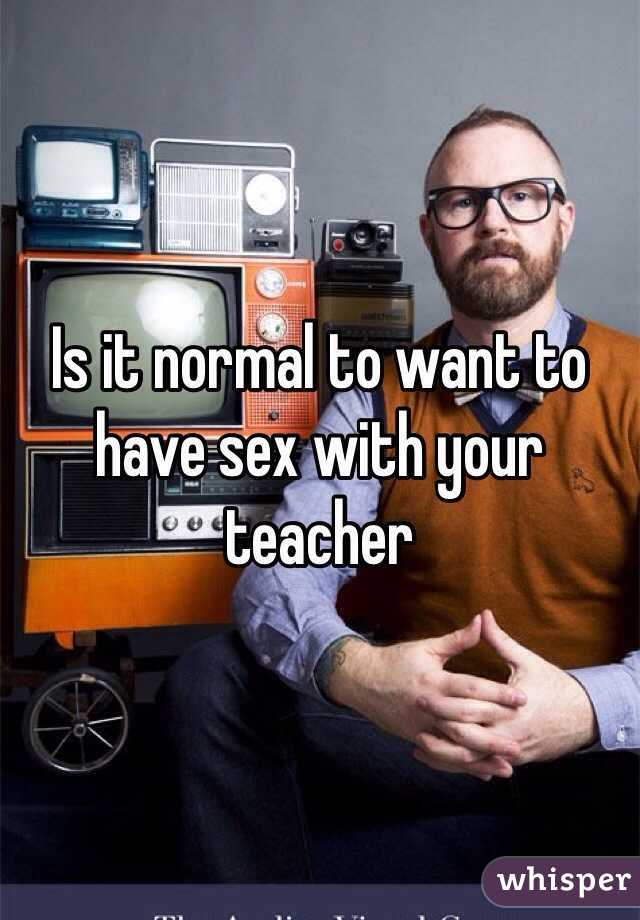Is it ok to have sex with your teacher