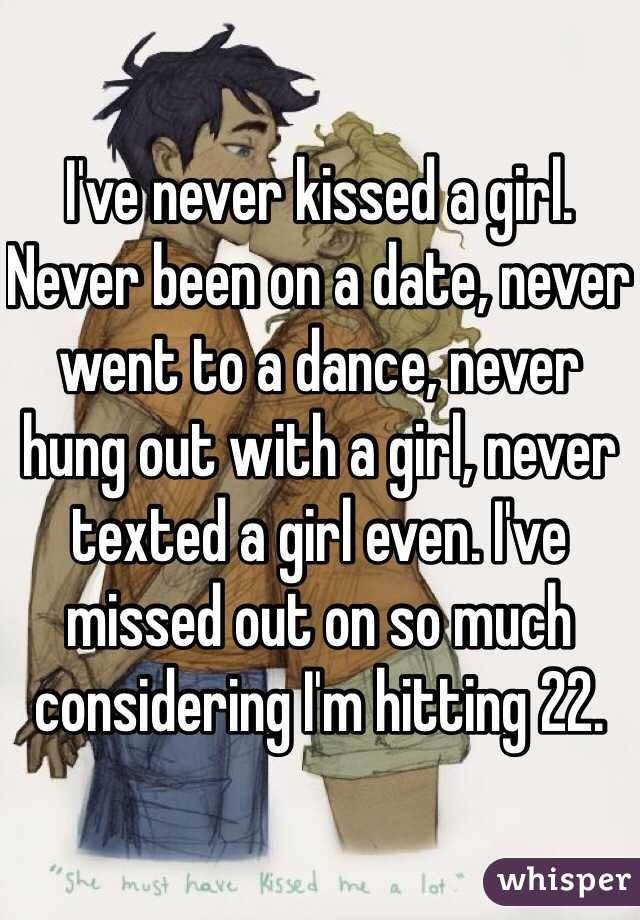 Never kissed a girl dating
