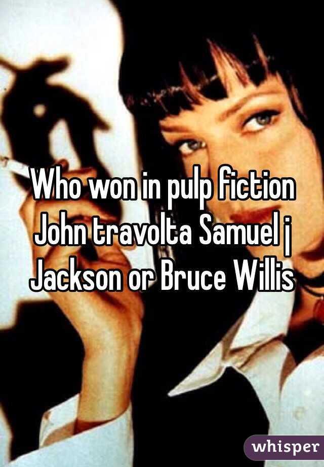 Who won in pulp fiction John travolta Samuel j Jackson or Bruce Willis