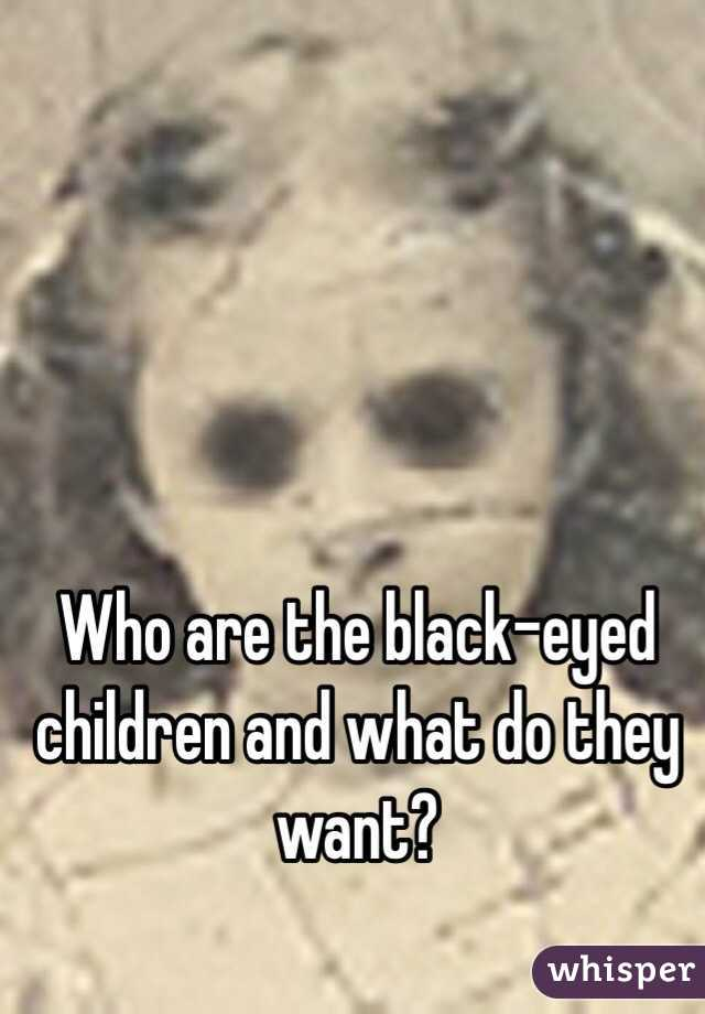 Who are the black-eyed children and what do they want?