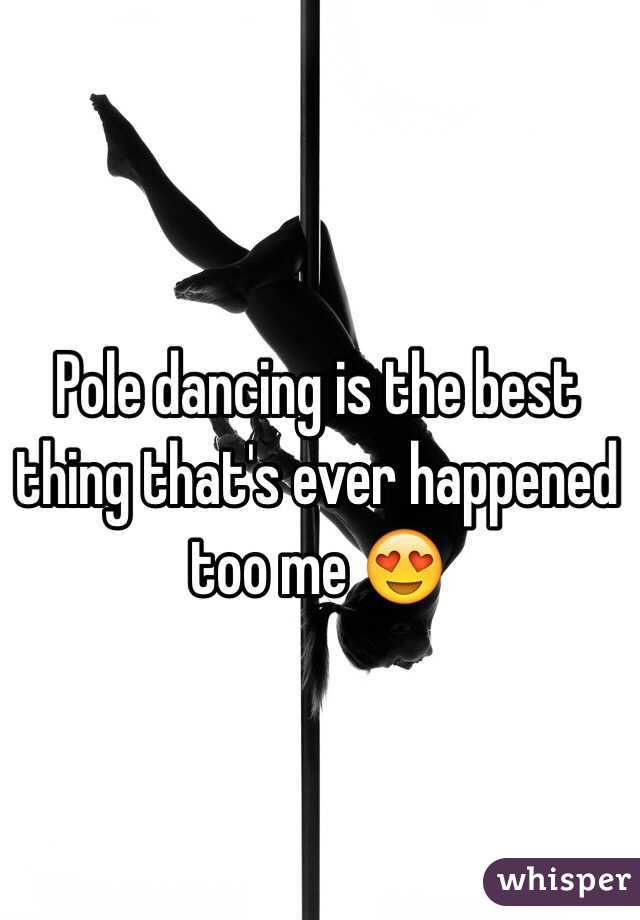 Pole dancing is the best thing that's ever happened too me 😍