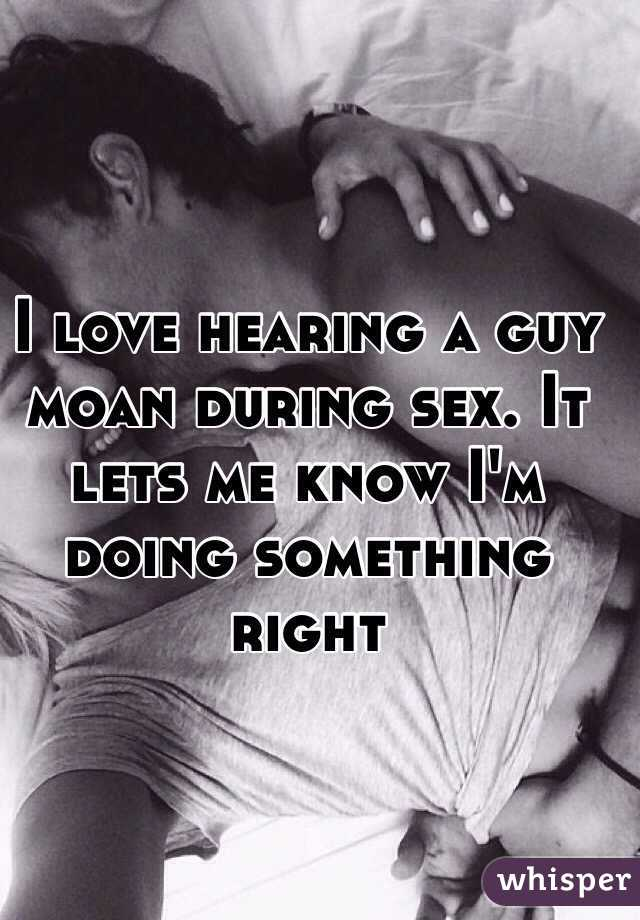 Do guys moan during sex
