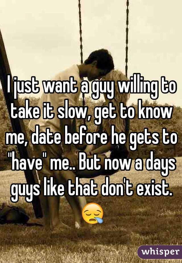 guys that take dating slow