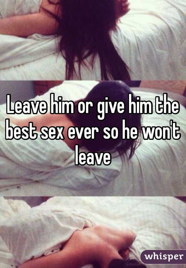 Give my husband the best sex