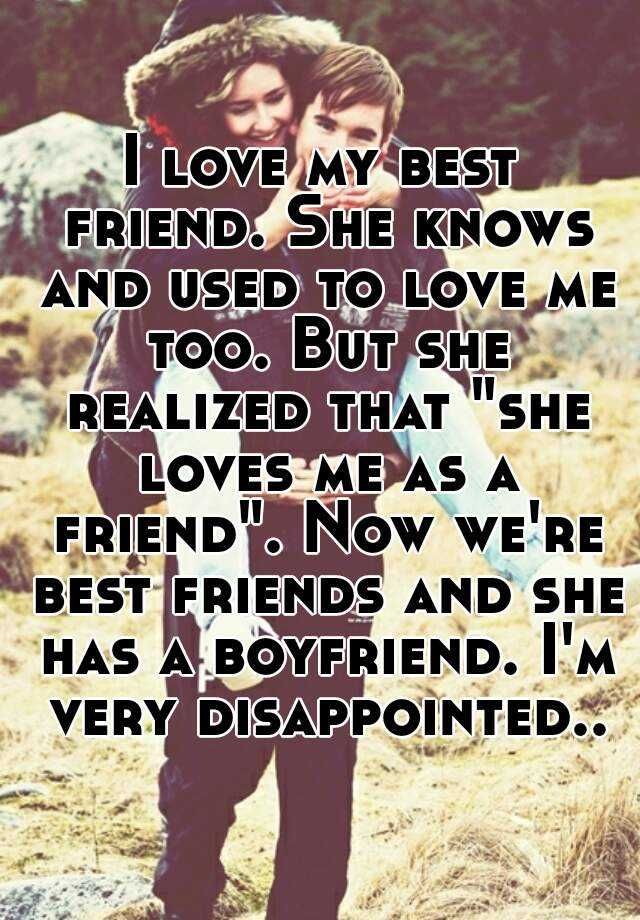 My best friend loves my boyfriend