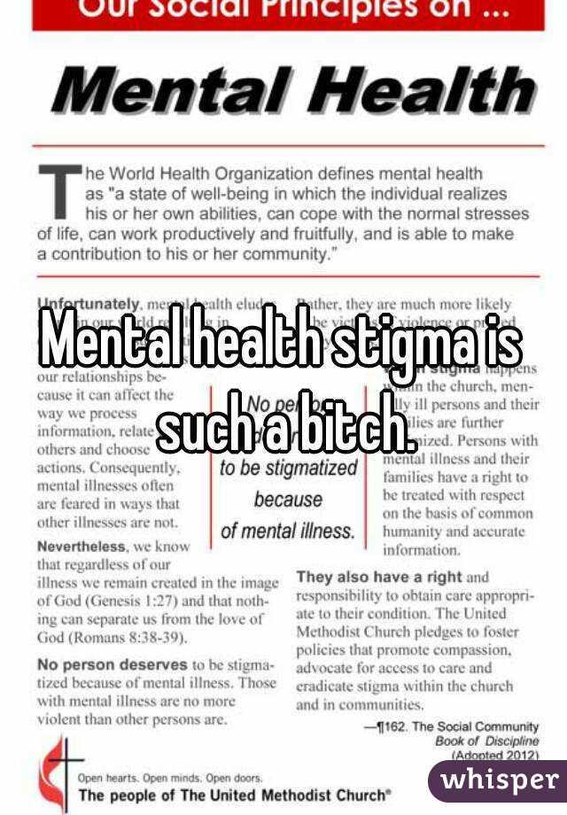 Mental Health Stigma Is Such A Bitch