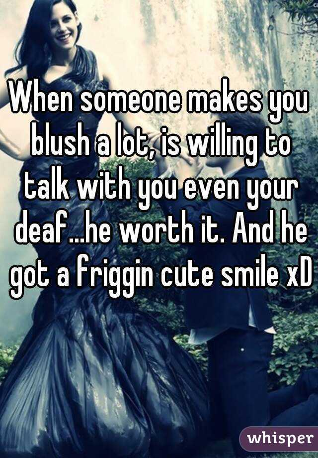 When someone blushes