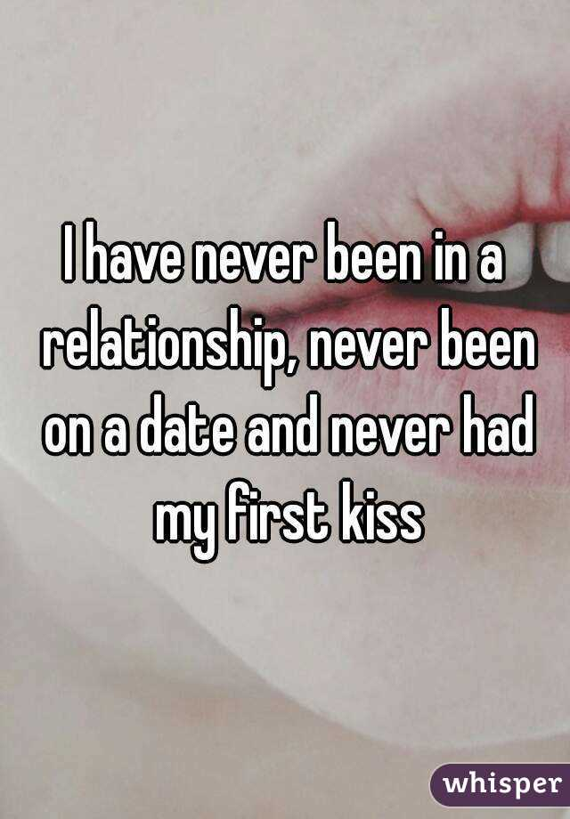 Never Been In A Serious Relationship