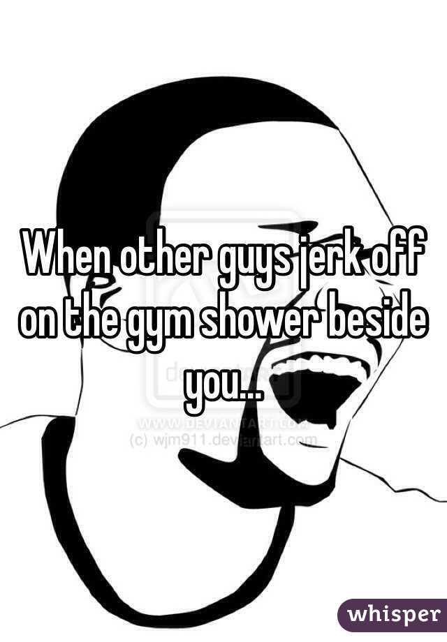 Opinion Gym shower jerk off