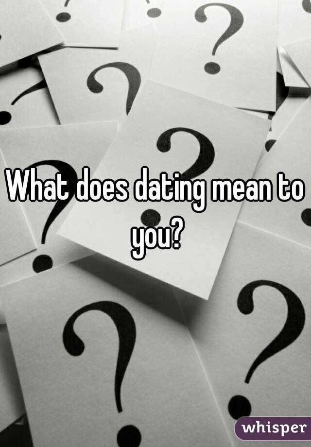 What do we mean by dating