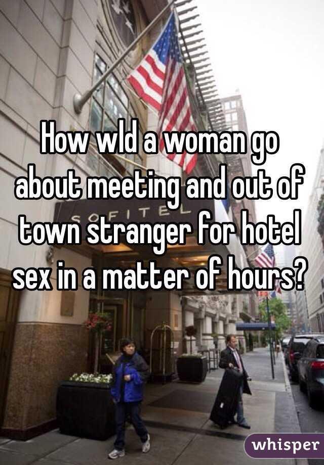Meeting strangers for sex