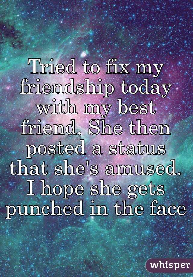 Tried To Fix My Friendship Today With My Best Friend She Then