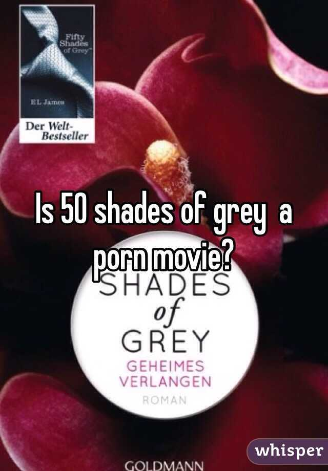 Is 50 shades of grey  a porn movie?