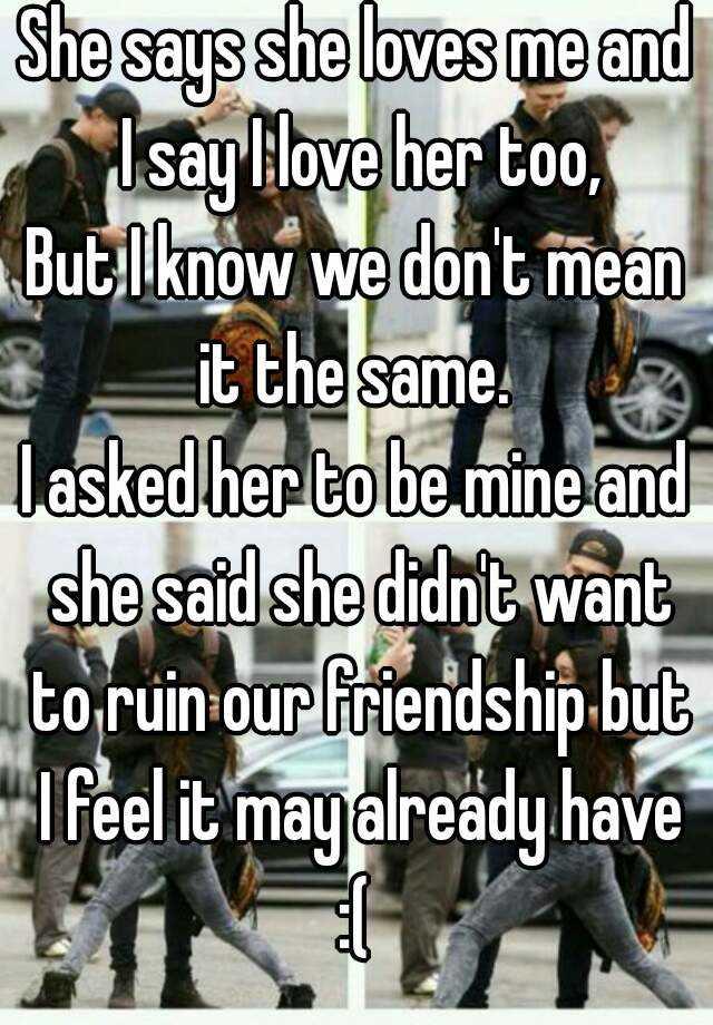 she say she love