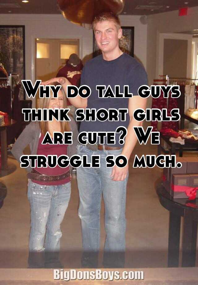 Guys Looking Tall Short Girls For