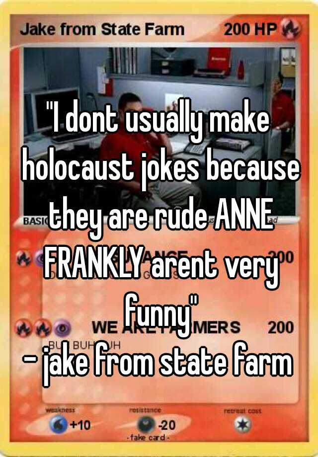 I Dont Usually Make Holocaust Jokes Because They Are Rude Anne
