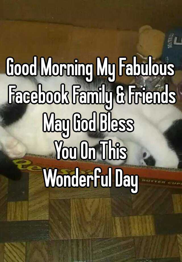 Good Morning My Fabulous Facebook Family & Friends May