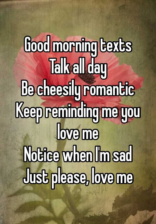 Good Morning Texts Talk All Day Be Cheesily Romantic Keep Reminding