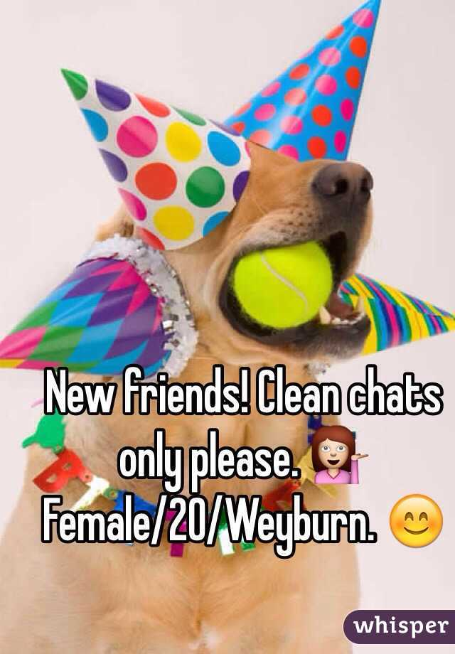 New friends! Clean chats only please. 💁  Female/20/Weyburn. 😊