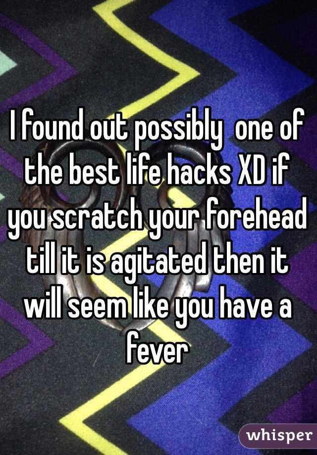 I found out possibly  one of the best life hacks XD if you scratch your forehead till it is agitated then it will seem like you have a fever
