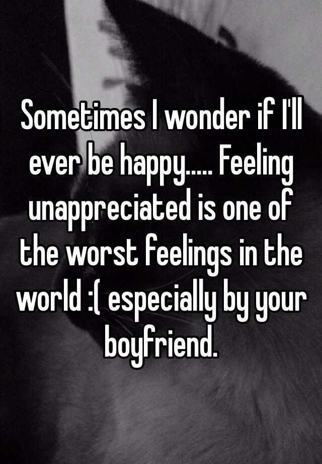 Feeling unappreciated by boyfriend