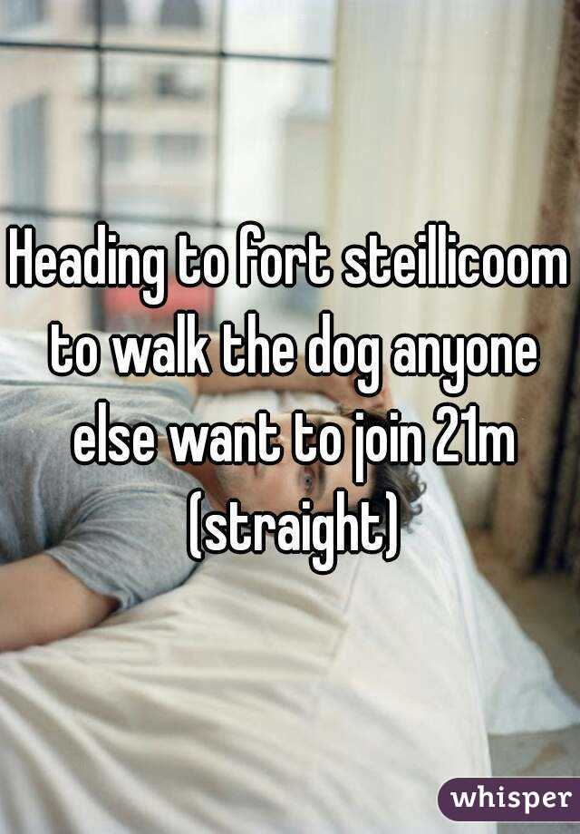 Heading to fort steillicoom to walk the dog anyone else want to join 21m (straight)