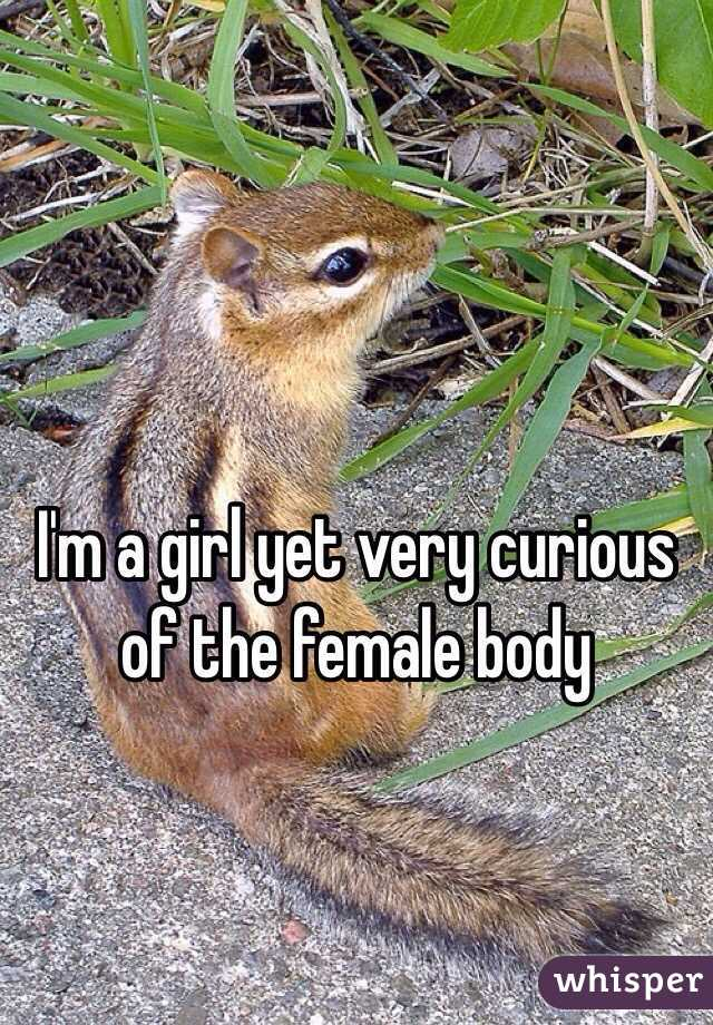 I'm a girl yet very curious of the female body