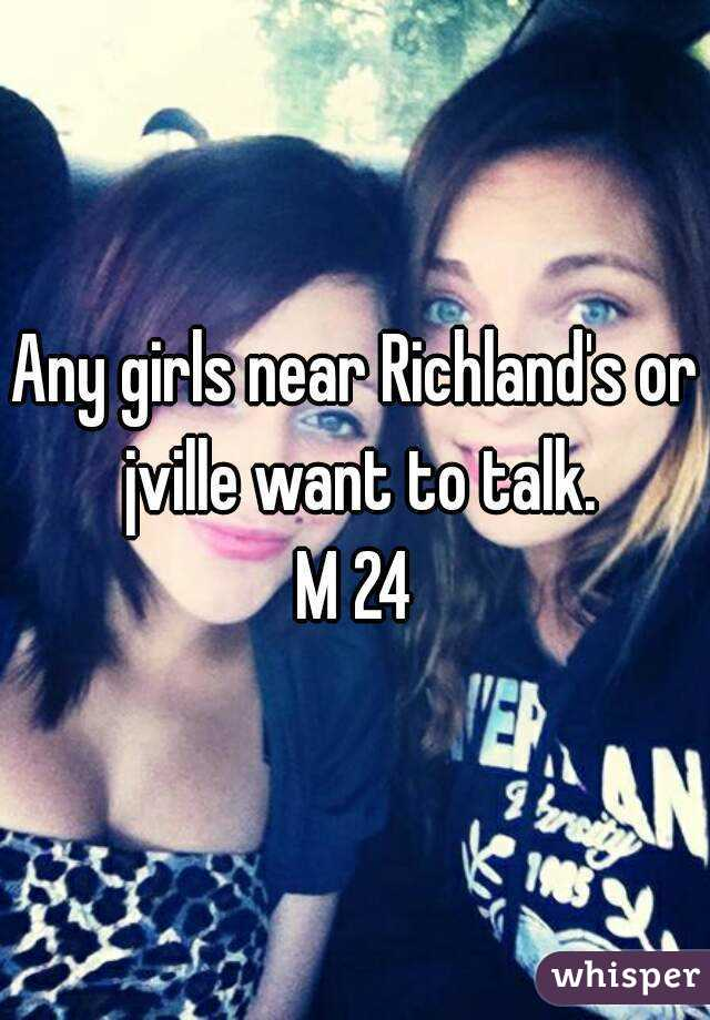 Any girls near Richland's or jville want to talk. M 24