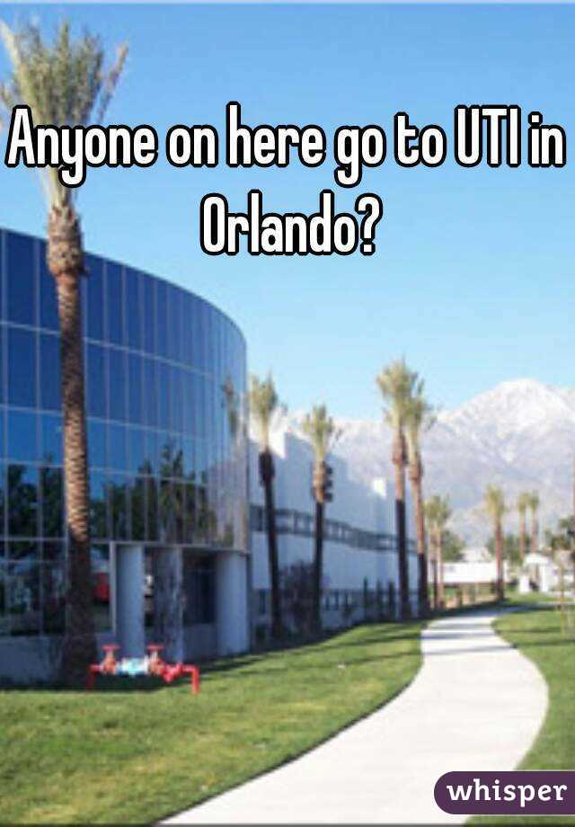 Anyone on here go to UTI in Orlando?