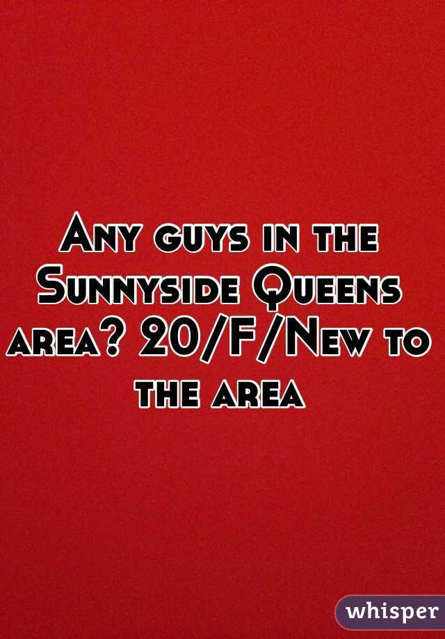 Any guys in the Sunnyside Queens area? 20/F/New to the area