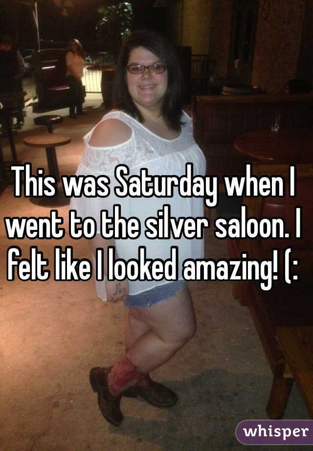 This was Saturday when I went to the silver saloon. I felt like I looked amazing! (: