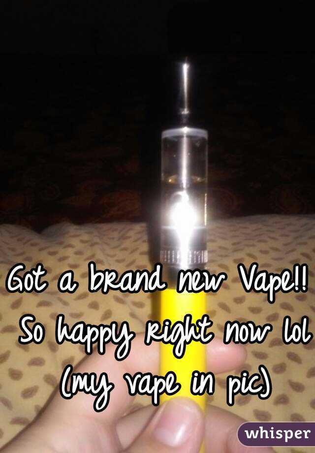 Got a brand new Vape!! So happy right now lol (my vape in pic)